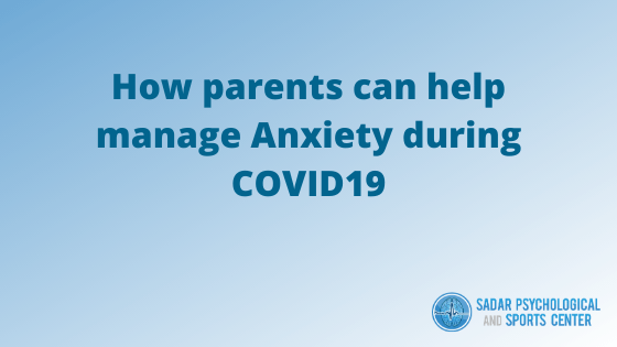 How Parents Can Help Manage Anxiety During COVID-19